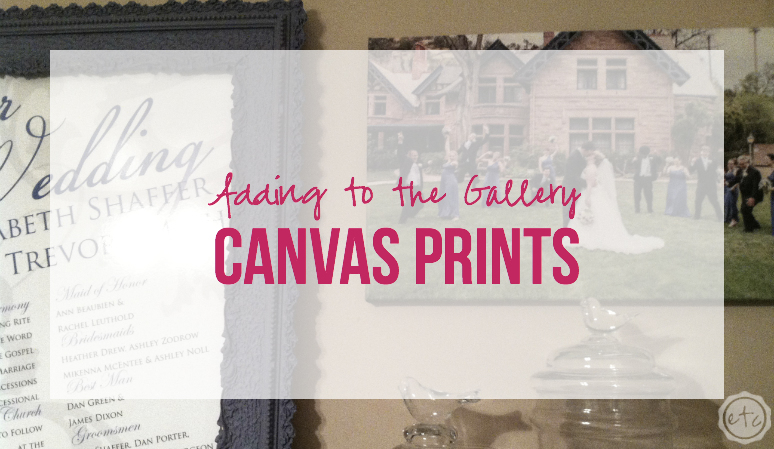 Adding to the Gallery Canvas Prints with Happily Ever After Etc