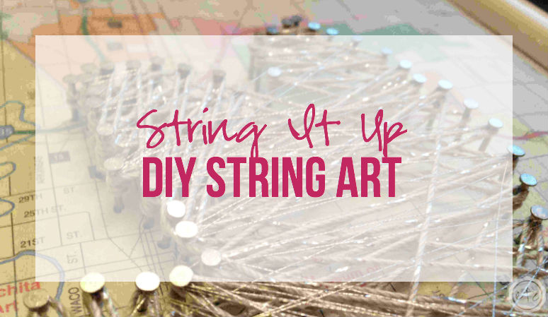 String It Up DIY String Art with Happily Ever After, Etc.