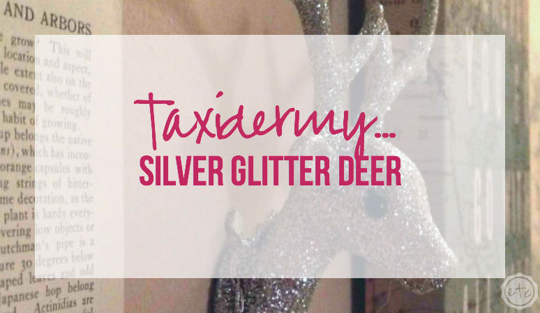 Taxidermy… Silver Glitter Deer
