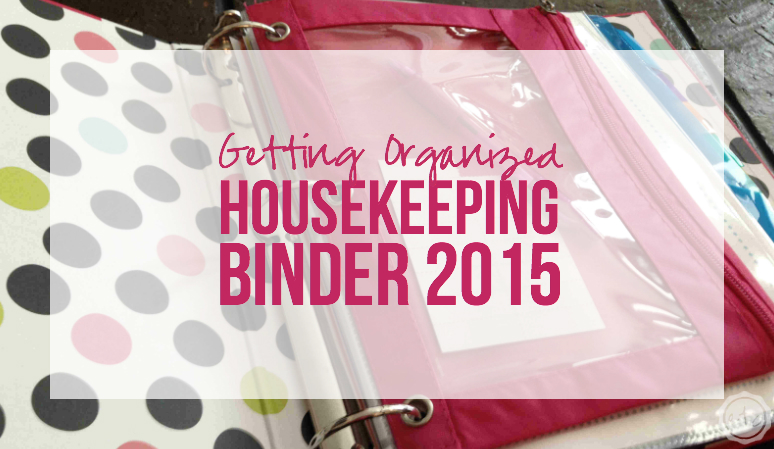 Getting Organized Housekeeping Binder with Happily Ever After Etc.
