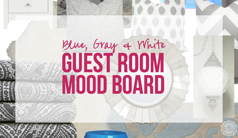 Blue Gray and White Guest Room inspiration Board with Happily Ever After Etc.