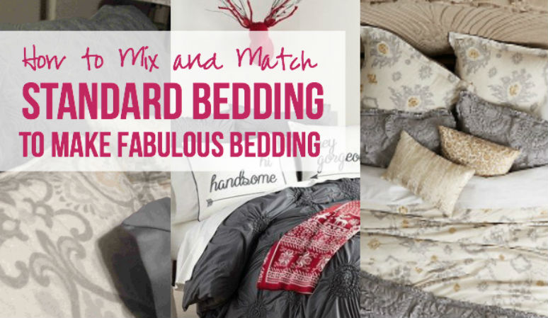 How to Mix and Match Standard Bedding to Make Fabulous Bedding with Happily Ever After Etc