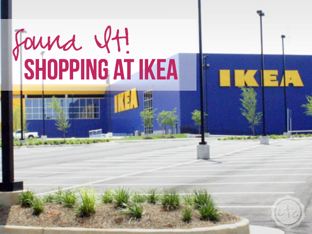 Found It! Shopping at IKEA!   Happily Ever After, Etc.