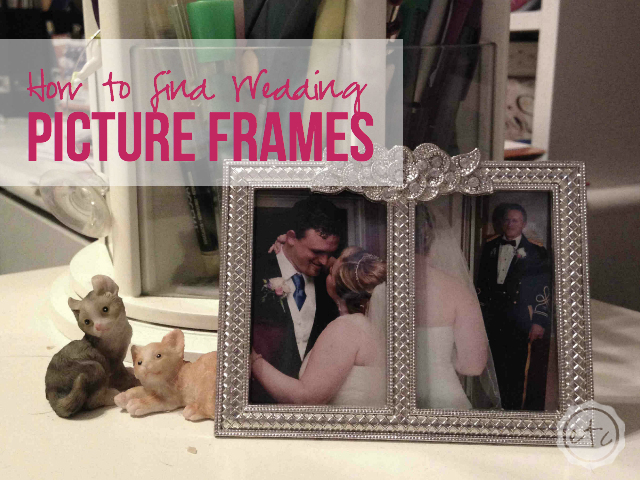 How to find Wedding Picture Frames   Happily Ever After, Etc.
