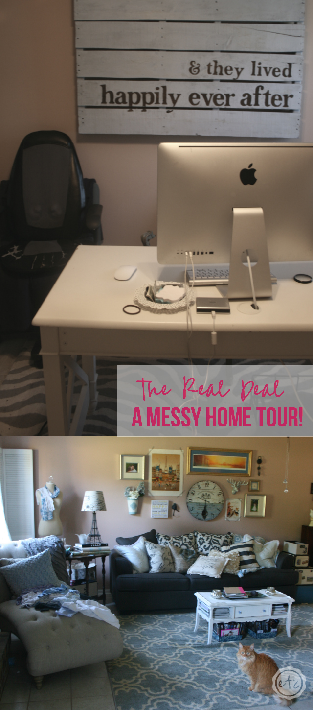 The Real Deal: A Messy Home Tour! Happily Ever After, Etc.!