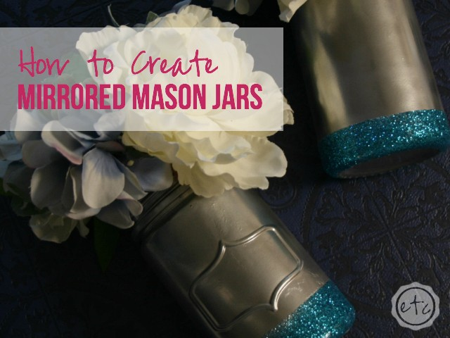 DIY Mirrored Mason Jars