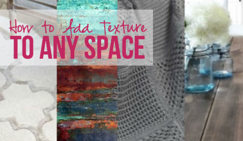 How to Add Texture to Any Space