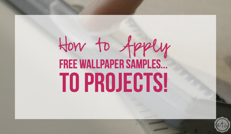 How to Apply FREE Wallpaper Samples… to Projects!