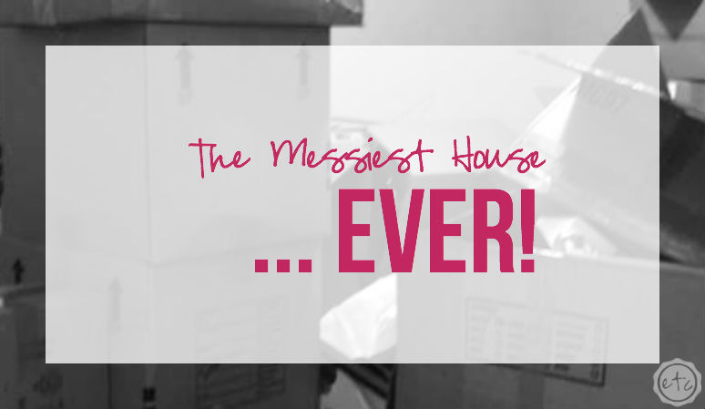 The Messiest House… EVER!