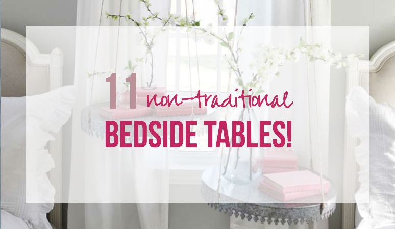 11 Non-Traditional Bedside Tables