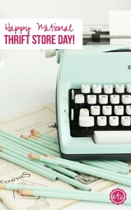 Happy National Thrift Store Day with Happily Ever After, Etc.