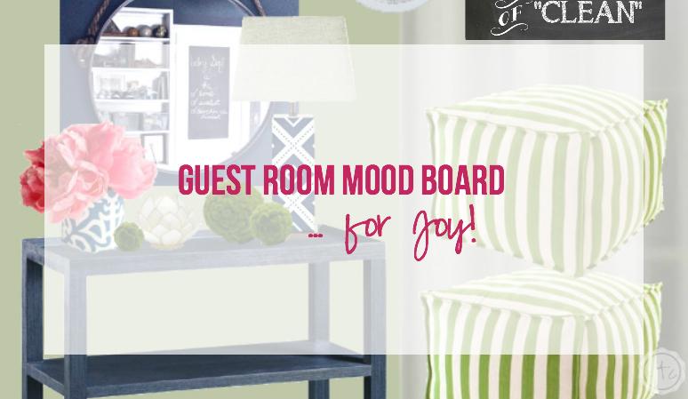 Guest Room Mood Board… for Joy!