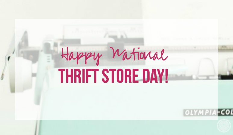 Happy National Thrift Store Day! with Happily Ever After, Etc.