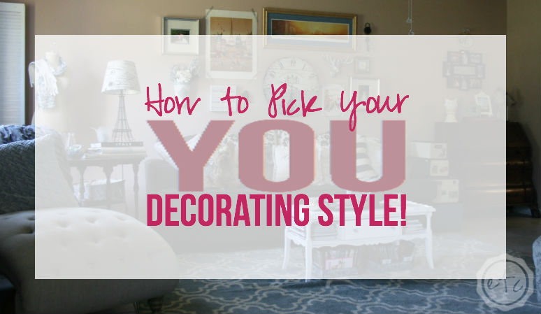 How to Pick Your YOU Decorating Style!