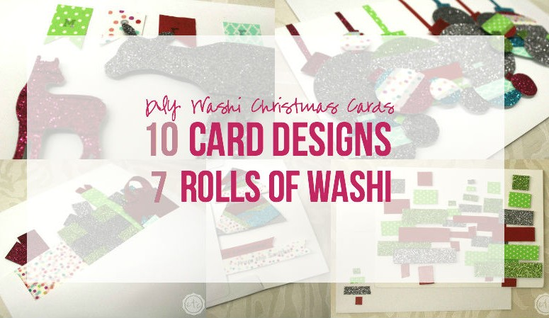 DIY Washi Christmas Cards: 10 Card Designs, 7 Rolls of Washi!