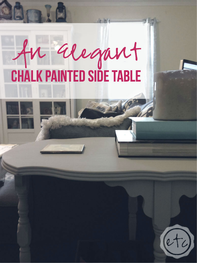 An Elegant Chalk Painted Side Table with Happily Ever After, Etc
