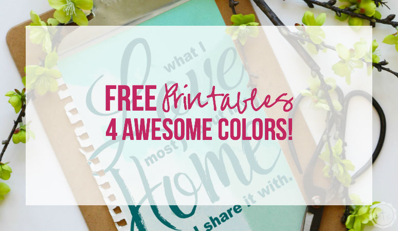 What I Love most about my Home is… (Free Printables… 4 Awesome Colors! )