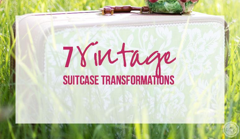 7 Vintage Suitcase Transformations