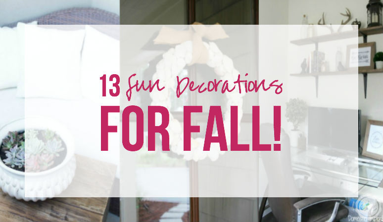 13 Fun Decorations for Fall!
