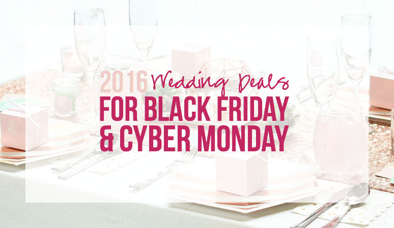 2016 Wedding Deals for Black Friday & Cyber Monday