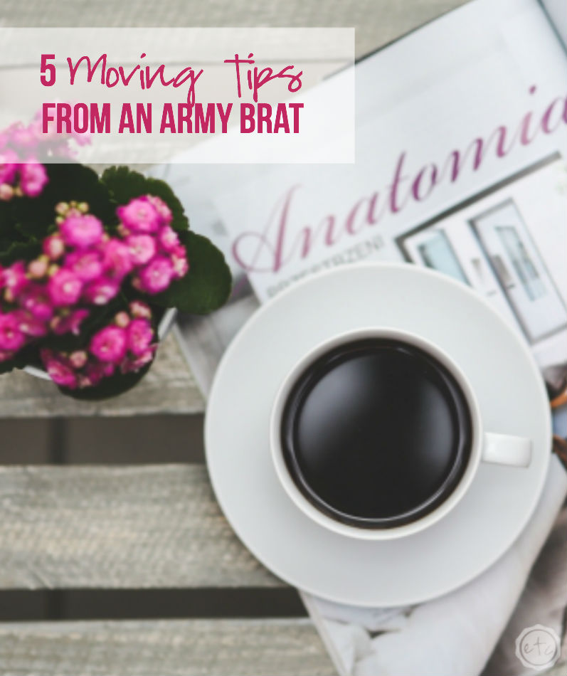 5 Moving Tips from an Army Brat