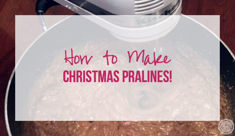 How to Make Christmas Pralines!