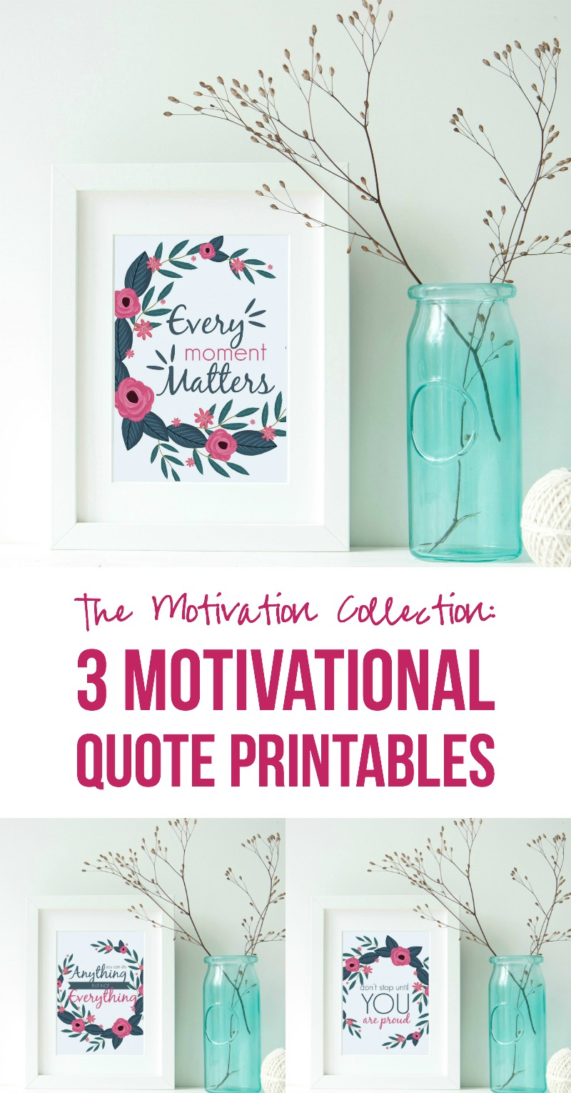 The Motivation Collection 3 Motivational Quote Printables