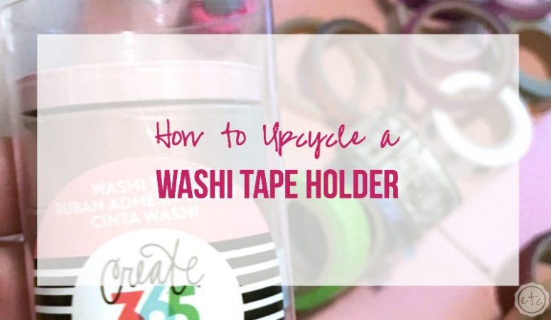 How to Upcycle a Washi Tape Holder