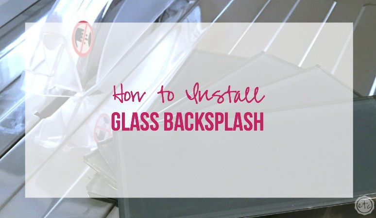 how to install glass backsplash happily ever after etc