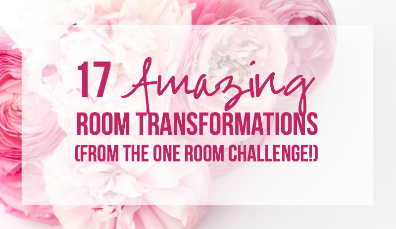 17 Amazing Room Transformations (from the One Room Challenge!)