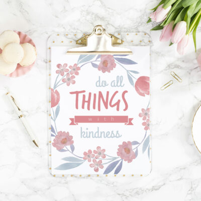 6 Do All Things With Kindness