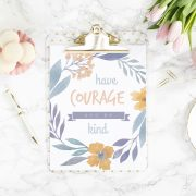 6 Have Courage and Be Kind