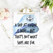 7 A Ship at Harbor is Safe but Thats not what Ships are for
