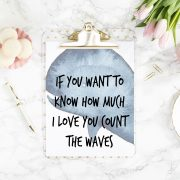 7 If you Want to Know How Much I Love You Count the Waves