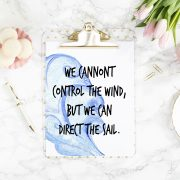 7 We Cannot Control the Wind but We Can Direct the Sail