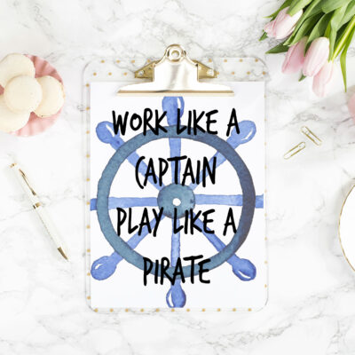 7 Work like a Captain Play like a Pirate