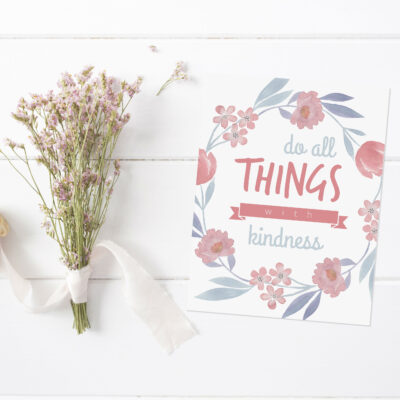 Do All Things With Kindnesss