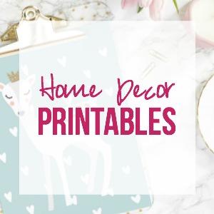 Home Decor Printables!