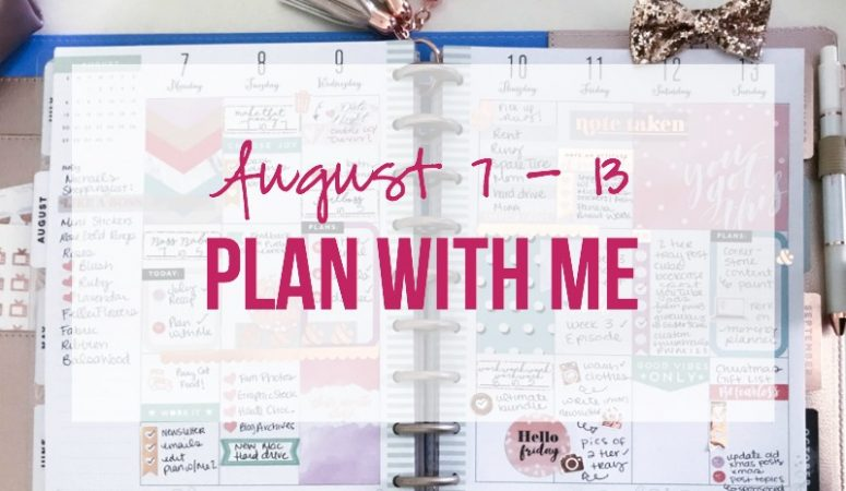 Plan With Me: August 7 – 13