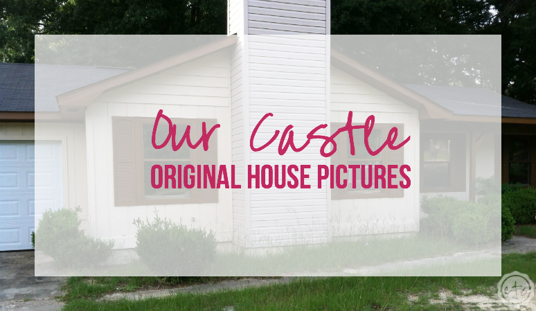 Our Castle – Original House Pictures