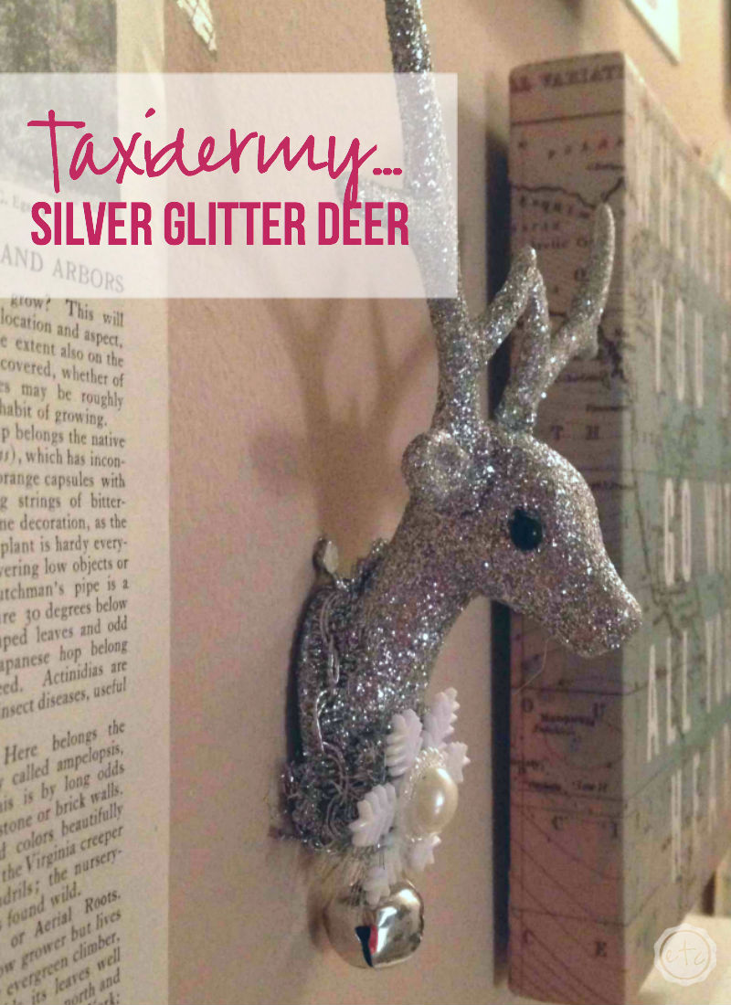 Taxidermy Silver Glitter Deer with Happily Ever After, Etc.