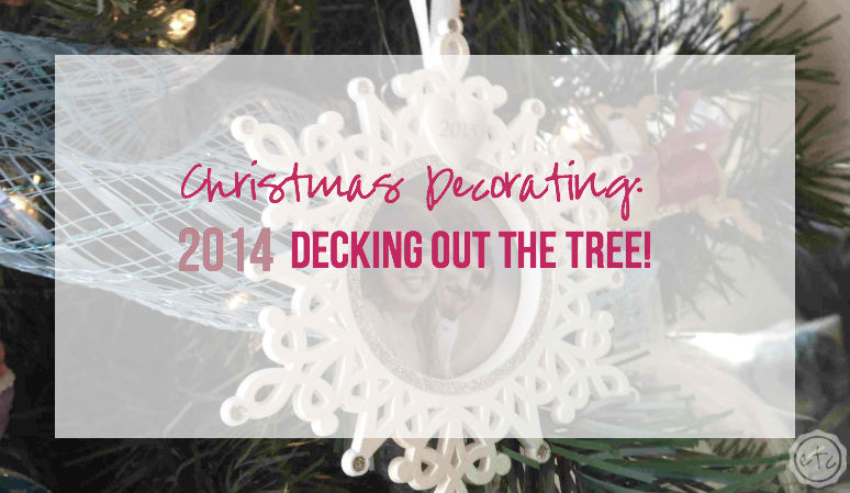 Christmas Decorating 2014 Decking Out the Tree with Happily Ever After Etc
