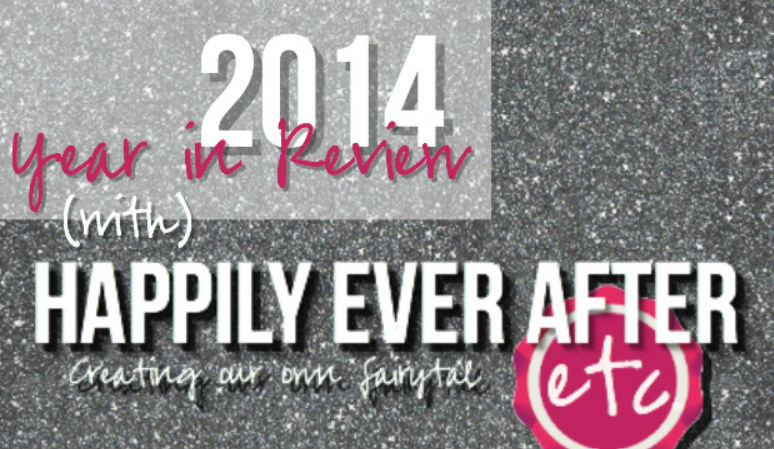 2014 Year in Review with Happily Ever After, Etc.