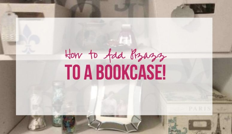 How to add Pizazz to a Bookcase