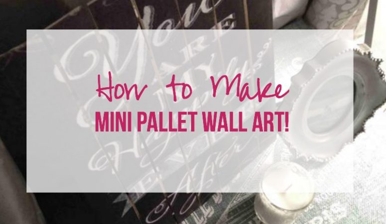 How to Make Mini Pallet Art