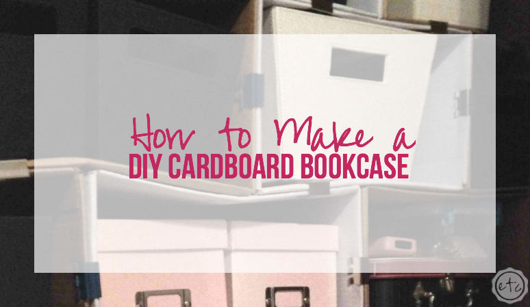 How to Make a DIY Cardboard Bookcase with Happily Ever After, Etc.
