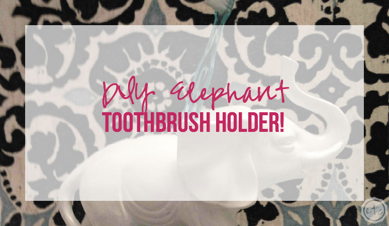 DIY Elephant Toothbrush Holder
