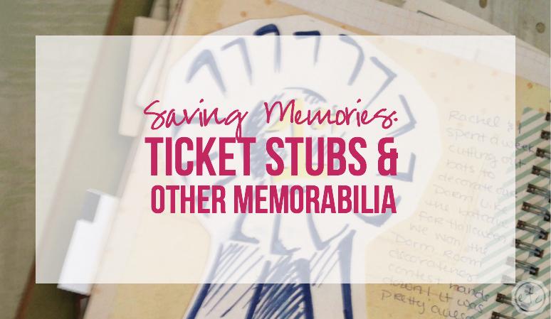 Saving Memories Ticket Stubs and Other Memorabilia