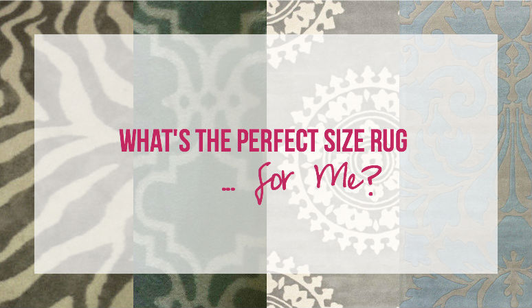 What's the Perfect Size Rug… For Me?