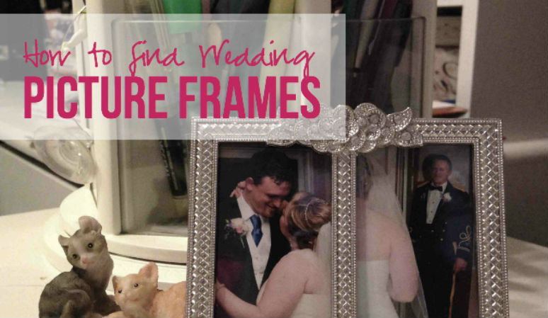 How to Find Wedding Picture Frames